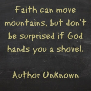 faith-can-move-mountains-but-dont-be-surprised-if-god-hands-you-a-shovel-8